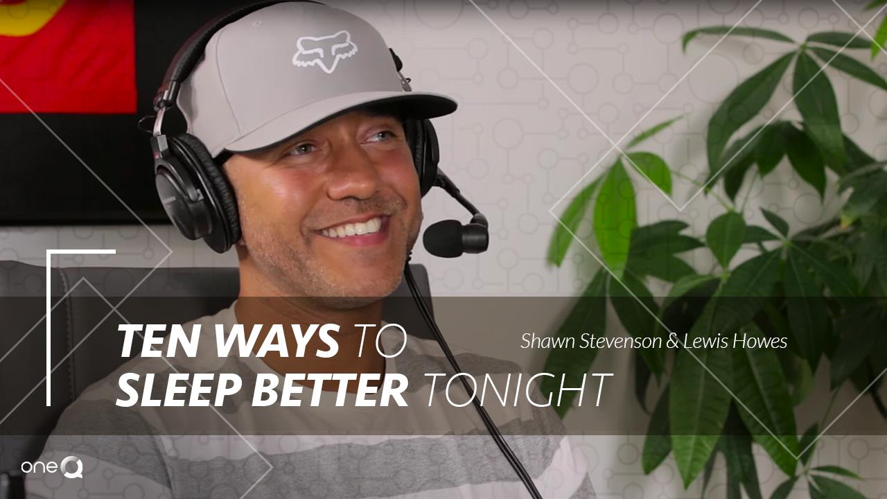10 Ways to Sleep Better Tonight - Simply One Question - One Q