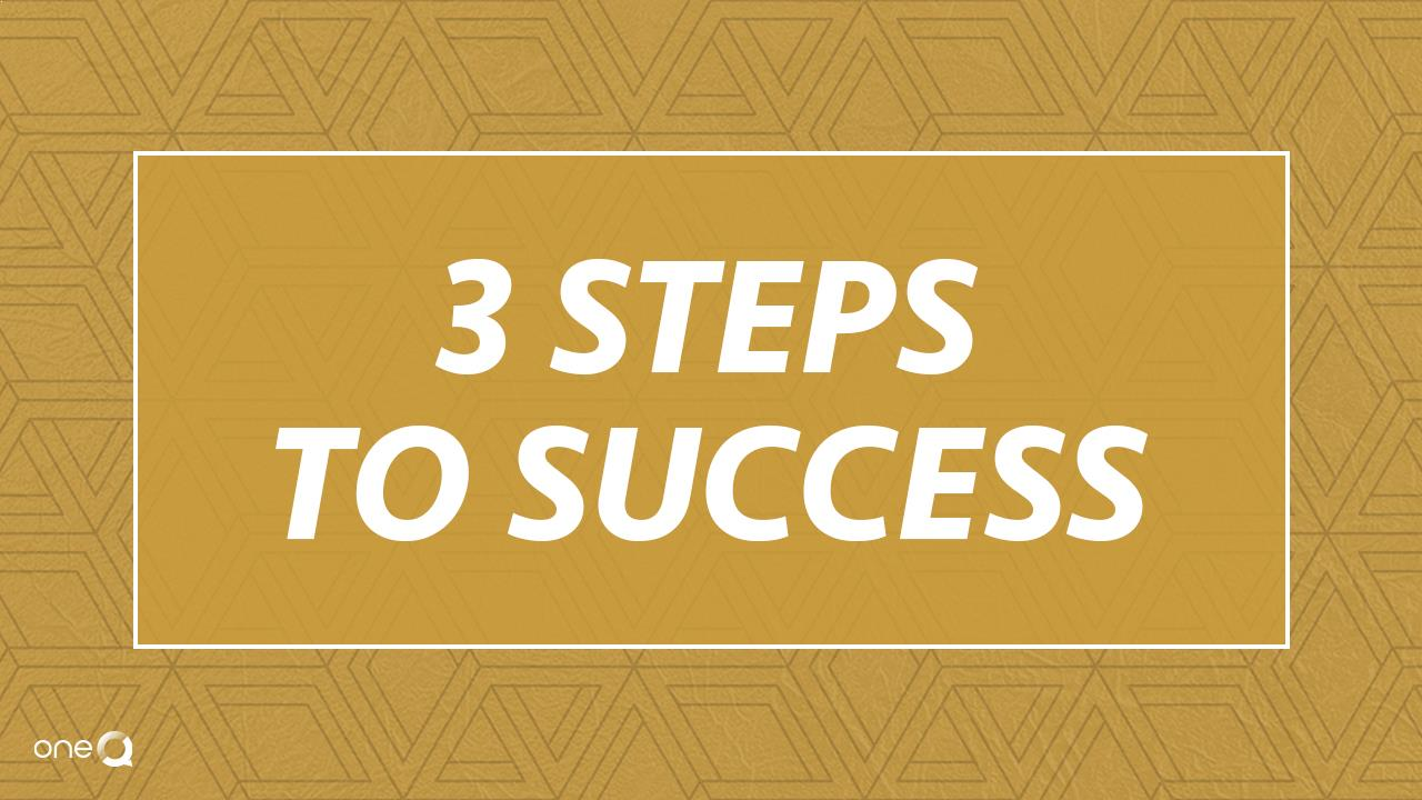 3 Steps For Success: - Simply One Question - One Q