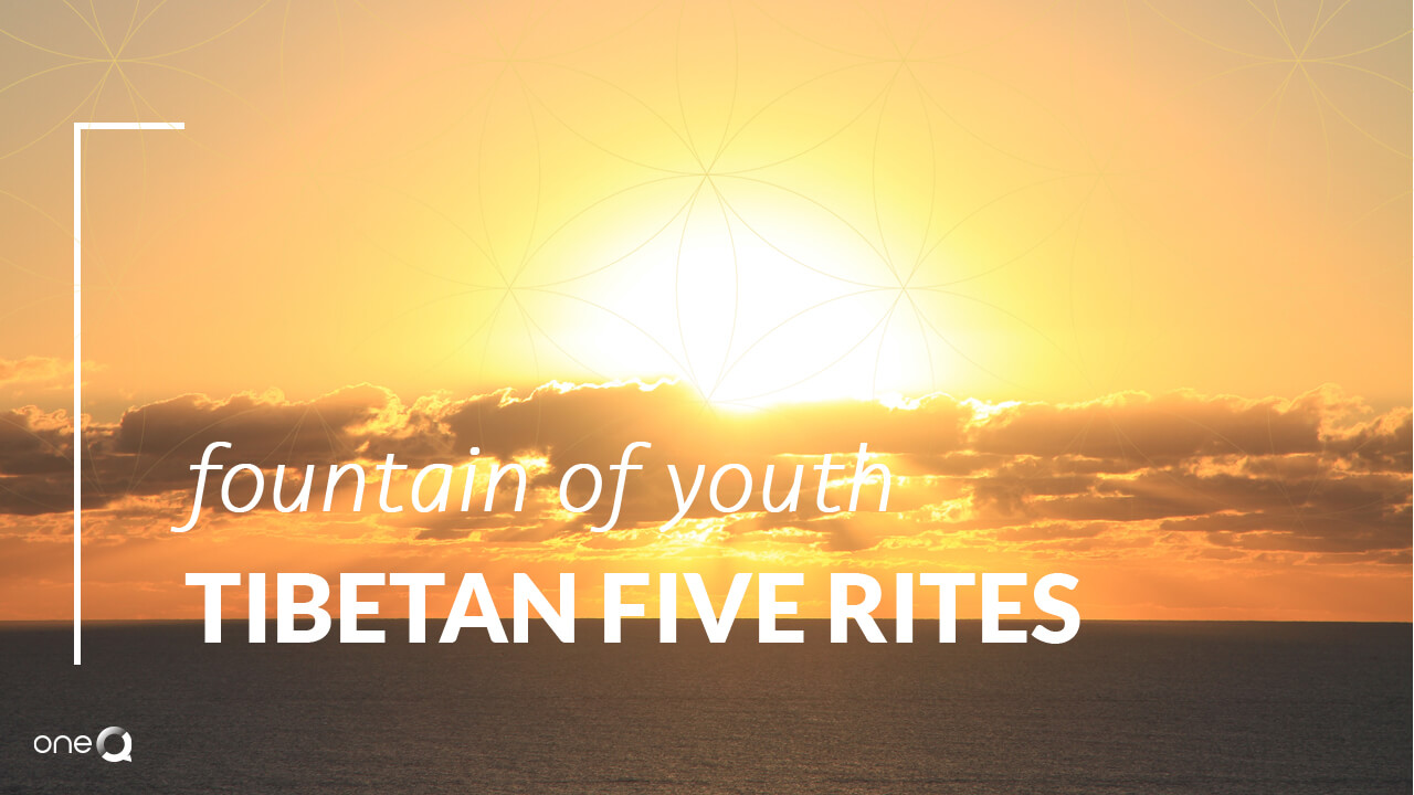 Fountain of Youth - Tibetan 5 Rites - Simply One Question - One Q