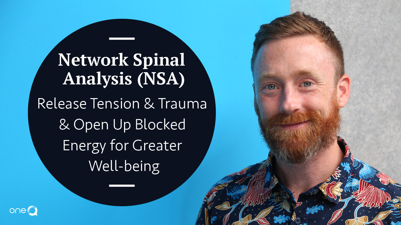 Network Spinal Analysis (NSA) - Release Tension & Trauma & Open Up Blocked Energy for Greater Well-being - Simply One Question - One Q