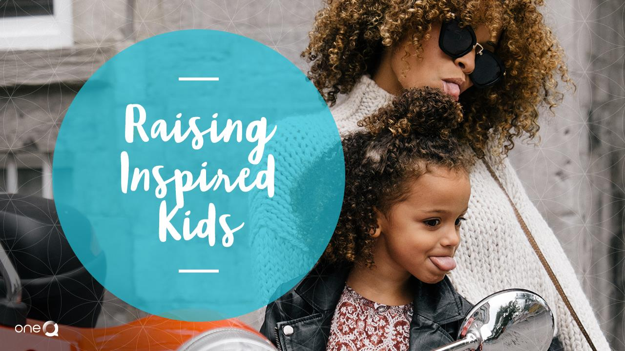 Raising Inspired Children - Simply One Question - One Q