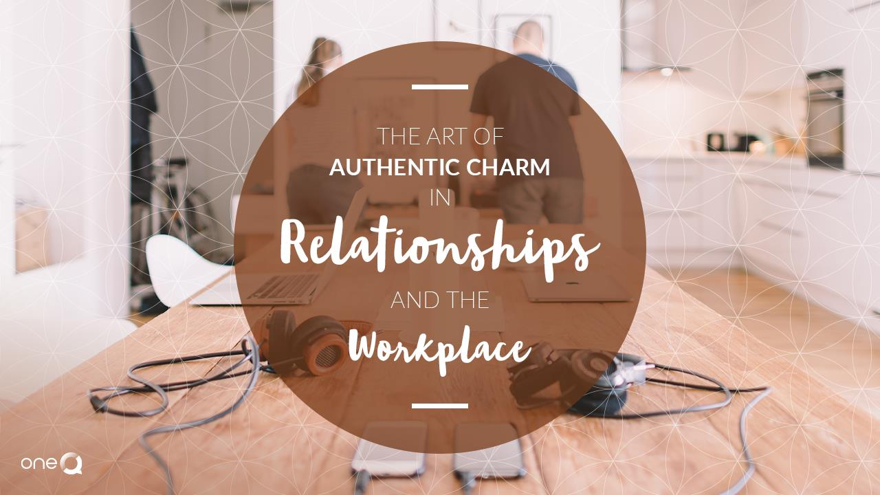 The Art of Authentic Charm in Relationships and the Workplace - Simply One Question - One Q