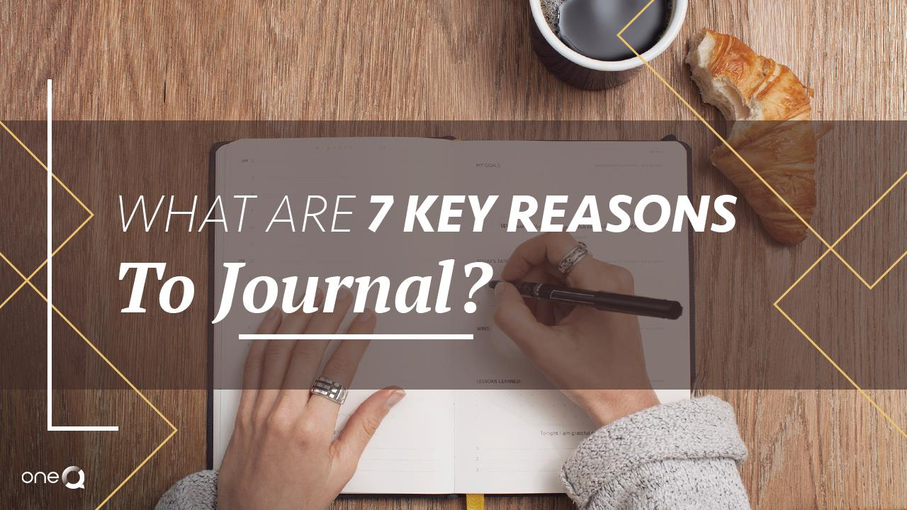 What Are 7 Key Reasons to Journal? - Simply One Question - One Q