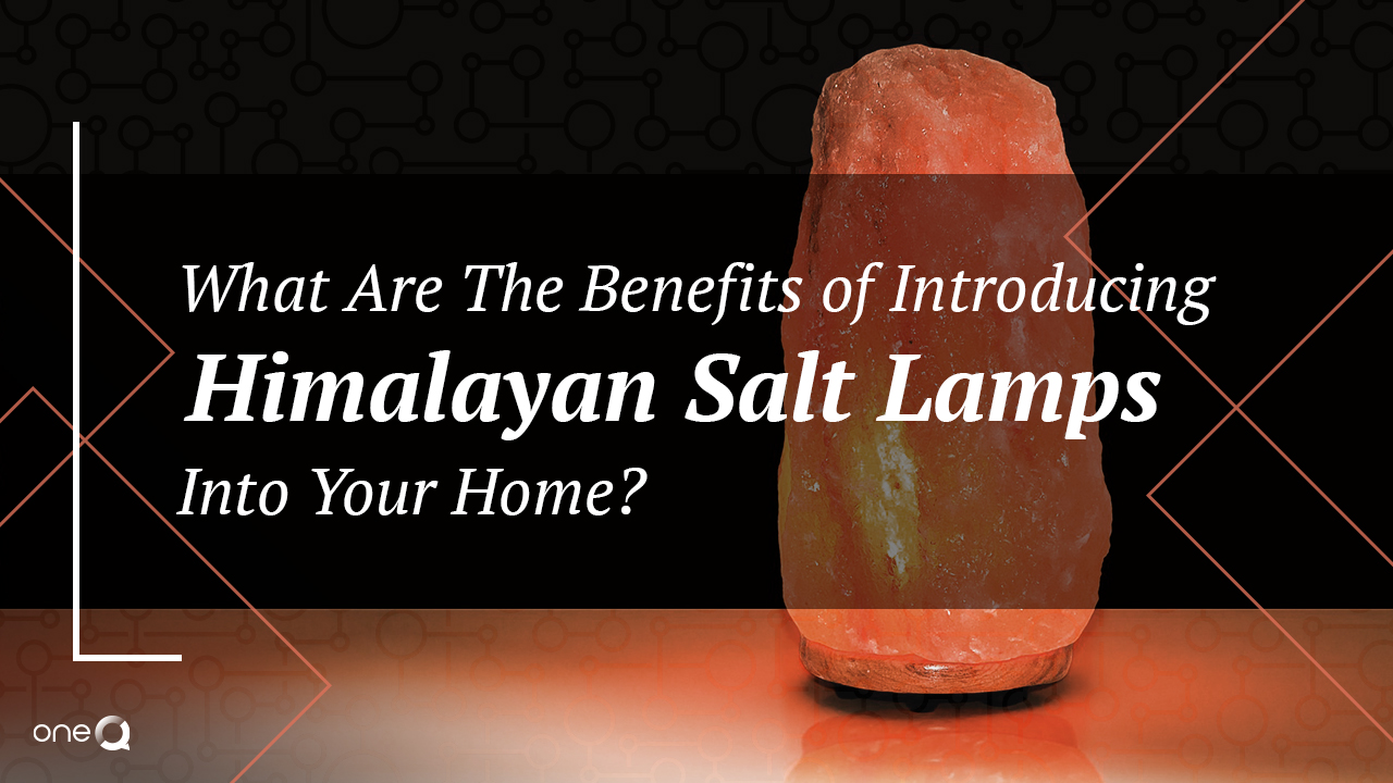 What Are The Benefits of Introducing Himalayan Salt Lamps Into Your Home? - Simply One Question - One Q