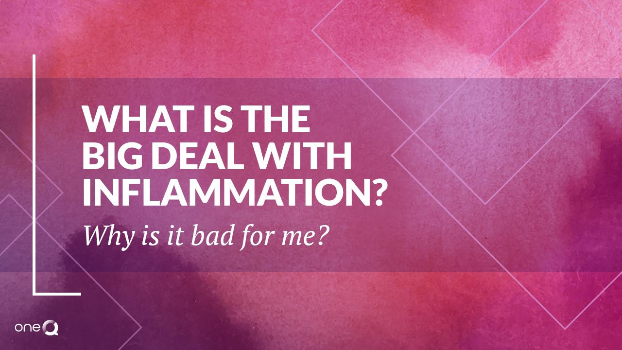 What Is The Big Deal With Inflammation? Why Is It Bad For Me? - Simply One Question - One Q