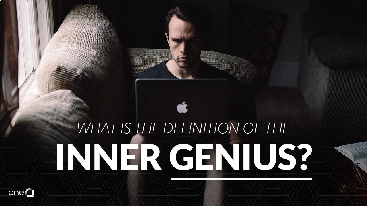 What Is The Definition of The Inner Genius? - Simply One Question - One Q