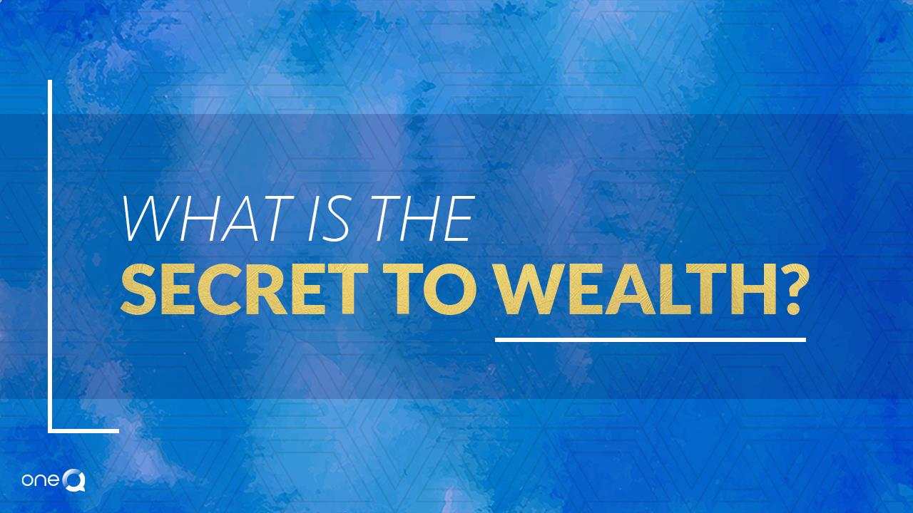What is the Secret to Wealth? - Simply One Question - One Q