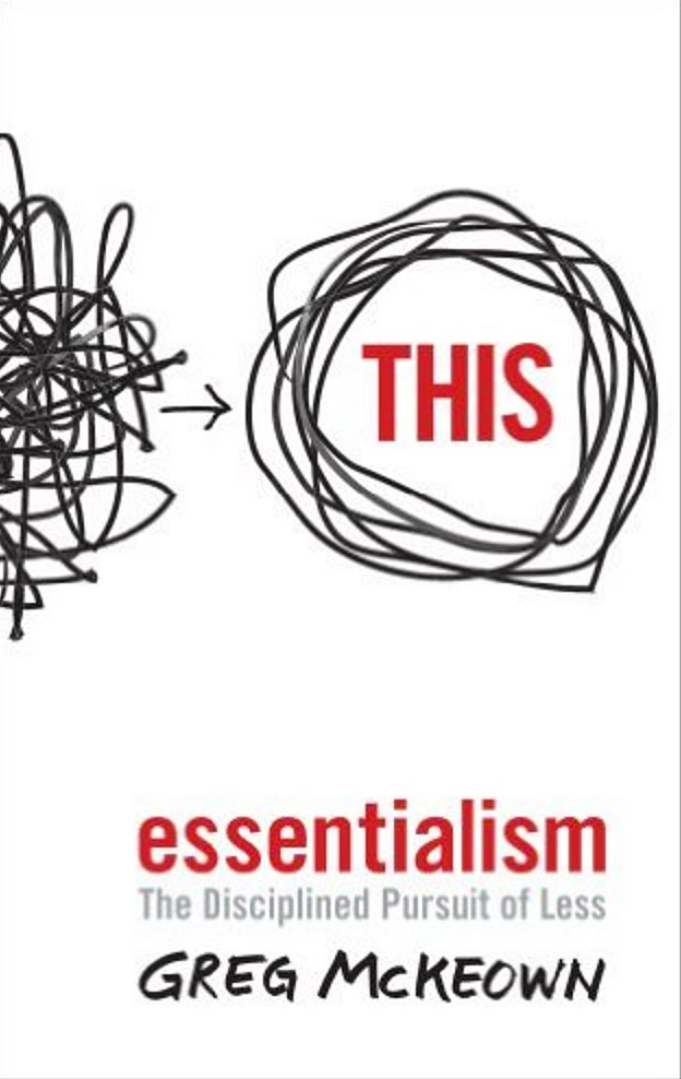 Essentialism: The Disciplined Pursuit of Less - Simply One Question - One Q